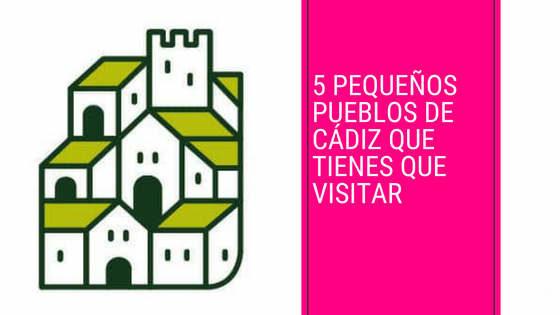 Cinco pequeños pueblos de Cádiz