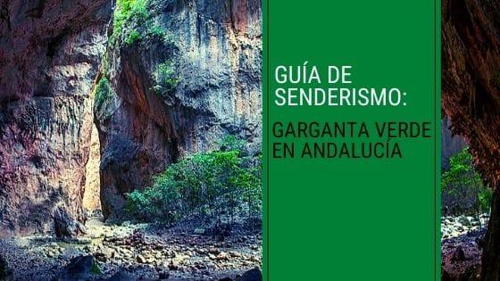 Garganta Verde en Andalucía