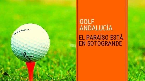 Golf Andalucía, el paraíso está en Sotogrande