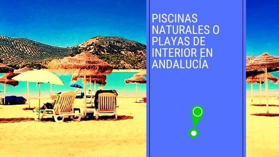 Piscinas naturales o playas de interior en Andalucía