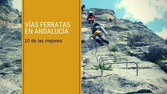 Las 10 mejores vías ferratas de Andalucía